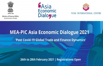 "ASIA ECONOMIC DIALOGUE 26th - 28th February, 2021. THEME: ""Post Covid-19 Global Trade and Finance Dynamics"""
